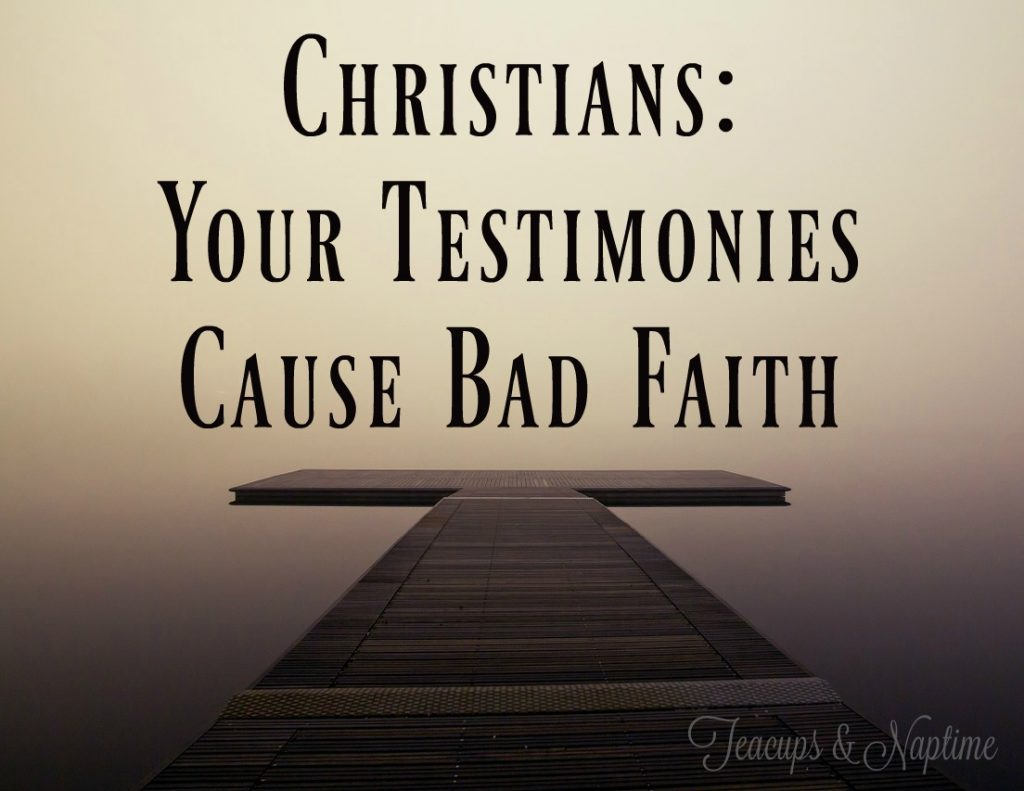 testimonies cause bad faith