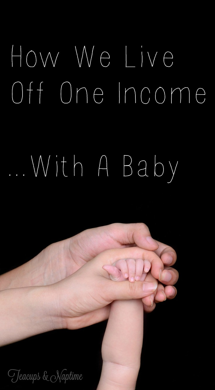 How We Live Off One Income With a Baby (Tip 2 is brilliant!)